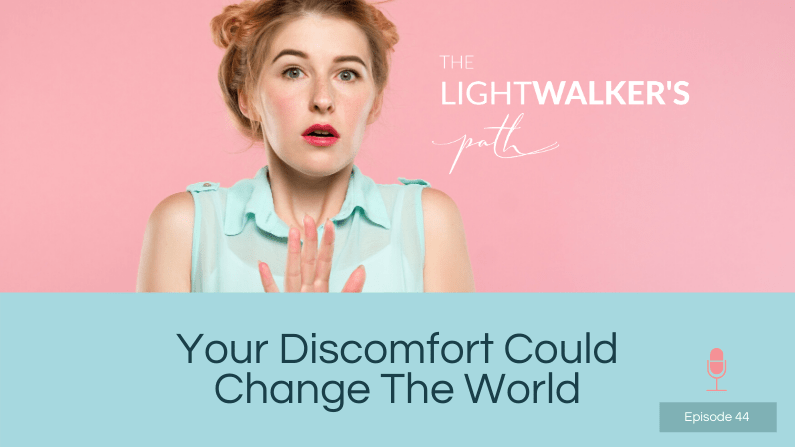 Your Discomfort Could Change the World – Episode 44